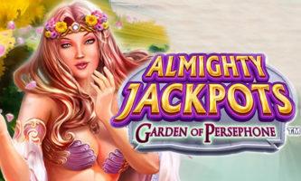 Almighty jackpots Garden of Persephone slot