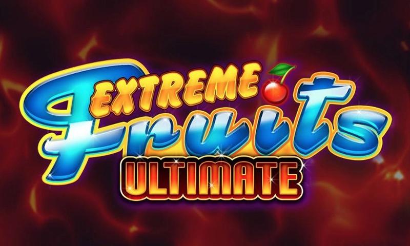 extreme fruits ultimate slot