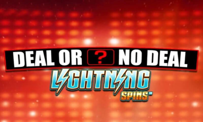 Deal or No Deal Lightning Spins Slot