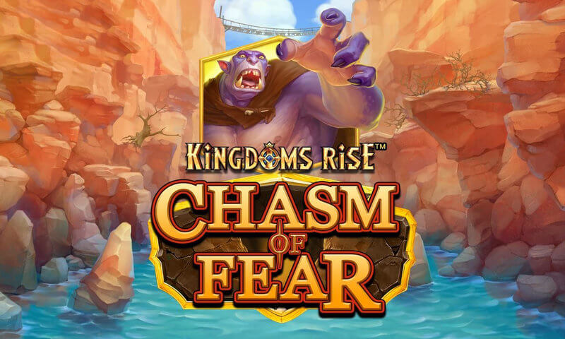 Kingdoms Rise Chasm of Fear Slot