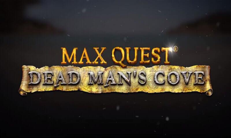 Max Quest Dead Man's Cove Slot