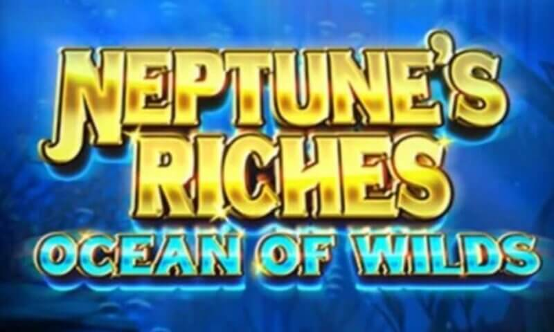 Neptune's Riches Ocean of Wilds Slot