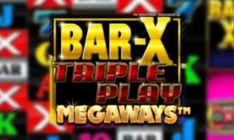 Bar X Triple Play Megaways Slot