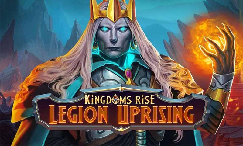 Kingdoms Rise Legion Uprising Slot